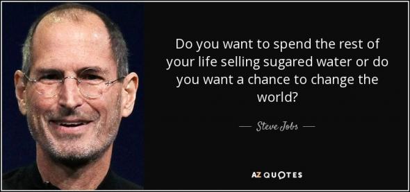 Попробуешь изменить мир или дальше торговать сладкой водой